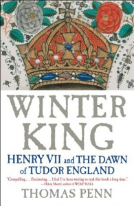 Winter King: Henry VII and the Dawn of Tudor England - Thomas Penn