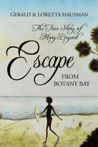 Escape from Botany Bay - Gerald Hausman, Loretta Hausman