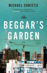 The Beggar's Garden - Michael Christie