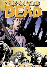The Walking Dead, Vol 11: Fear the Hunters - Robert Kirkman, Cliff Rathburn, Charlie Adlard