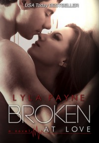 Broken at Love (Whitman University, #1) - Lyla Payne