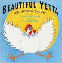 Beautiful Yetta: The Yiddish Chicken - Daniel Pinkwater,  Jill Pinkwater (Illustrator)