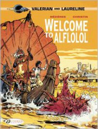 Welcome to Alflolol: Valerian Vol. 4 - Pierre Christin,  Jean-Claude Mezieres (Illustrator)