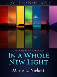 In A Whole New Light - Marie L. Nickett