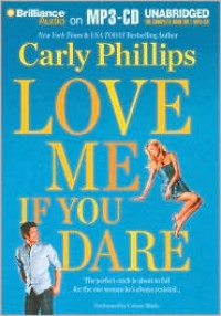 Love Me If You Dare - Carly Phillips, Coleen Marlo