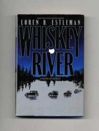 Whiskey River (Detroit Crime Mystery #1) - Loren D. Estleman