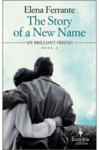 The Story of a New Name - Elena Ferrante, Hillary Huber