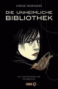 Die unheimliche Bibliothek: Erzählung (German Edition) - Haruki Murakami, Kat Menschik, Ursula Gräfe