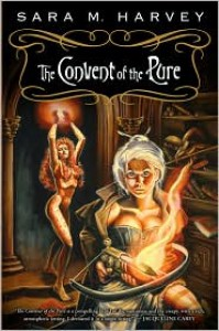 The Convent of the Pure - Sara M. Harvey