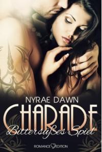 Charade: Bittersüßes Spiel - Nyrae Dawn