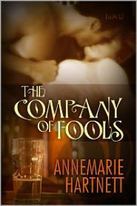 The Company of Fools - Annemarie Hartnett