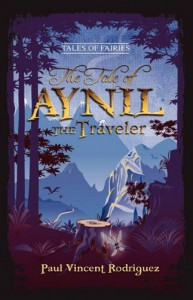 The Tale of Aynil the Traveler - Paul Vincent Rodriguez