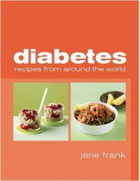 Diabetes Recipes From Around The World - Jane Frank
