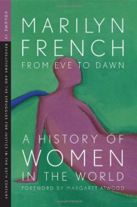 From Eve to Dawn: A History of Women in the World, Vol. 4 - Marilyn French, Margaret Atwood