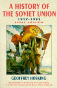 A History Of The Soviet Union - Geoffrey Hosking