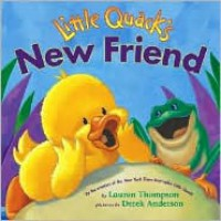 Little Quack's New Friend - Lauren Thompson, Derek Anderson