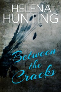 Between the Cracks (The Clipped Wings Series) - Helena Hunting
