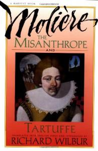 The Misanthrope and Tartuffe - Molière, Richard Wilbur