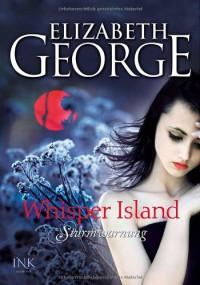 Whisper Island 01. Sturmwarnung - Elizabeth George