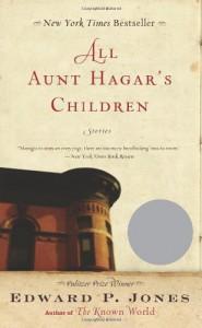 All Aunt Hagar's Children: Stories - Edward P. Jones