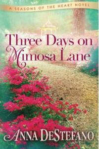 Three Days on Mimosa Lane - Anna DeStefano