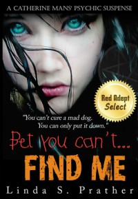 Bet you can't... Find Me - Linda S. Prather