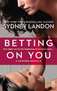 Betting on You: A Danvers Novella - Sydney Landon
