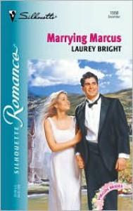 Marrying Marcus (Virgin Brides, #21) - Laurey Bright