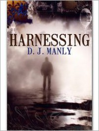 Harnessing - D.J. Manly