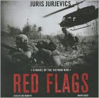 Red Flags: A Novel of the Vietnam War - Juris Jurjevics, To Be Announced