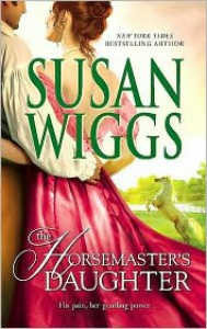 Horsemaster's Daughter (Calhoun Chronicles Series #2) - Susan Wiggs