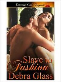Slave to Fashion - Debra Glass