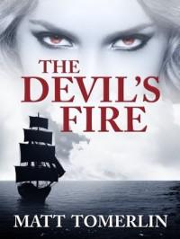 The Devil's Fire (Devil's Fire, #1) - Matt Tomerlin