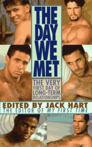 The Day We Met: The Very First Day of Long-Term Relationships - Jack Hart