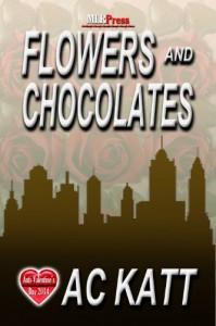 Flowers and Chocolates - A.C. Katt