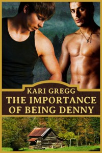The Importance of Being Denny - Kari Gregg