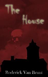 The House - Roderick Van Brunt