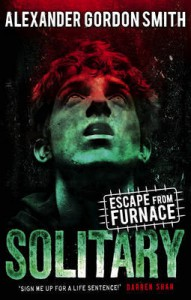 Escape from Furnace 2: Solitary - Alexander Gordon Smith