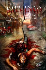 The Killings - 'J.F. Gonzalez',  'Wrath James White'