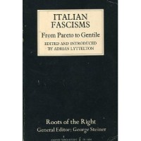 Italian Fascisms From Pareto To Gentile - Adrian Lyttelton