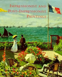 Impressionist and Post-Impressionist Paintings in the Metropolitan Museum of Art - Charles S. Moffett