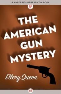 The American Gun Mystery - Ellery Queen