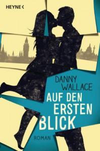 Auf den ersten Blick: Roman - Danny Wallace