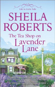 The Tea Shop on Lavender Lane - Sheila Roberts