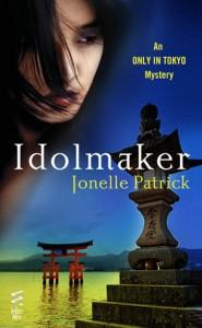 Idolmaker (Only In Tokyo, #3) - Jonelle Patrick