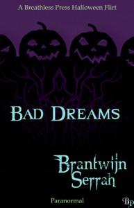 Bad Dreams -  Brantwijn Serrah