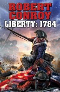 Liberty: 1784 - Robert Conroy