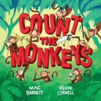 Count the Monkeys - Mac Barnett, Kevin Cornell