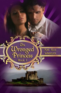 The Wronged Princess - Kae Elle Wheeler