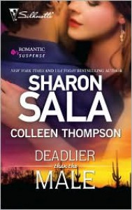 Deadlier Than the Male: The Fiercest HeartLethal Lessons - Sharon Sala, Colleen Thompson